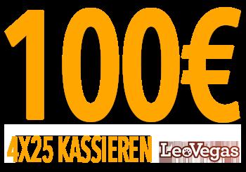 LeoVegas - 100€ - 4X 25€ kassieren