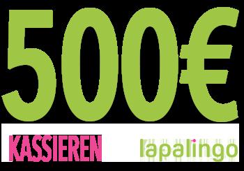 Lapalingo - 500,-Euro kassieren