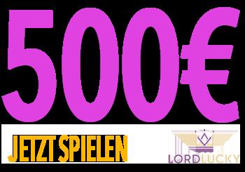 LordLucky - 500,- Euro Jetzt spielen!