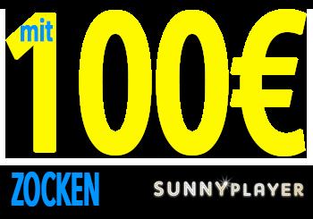 SunnyPlayer - Mit 100€ zocken