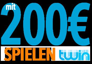 Twin - Mit 200,-Euro spielen